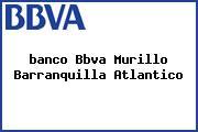 <i>banco Bbva Murillo Barranquilla Atlantico</i>