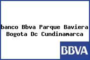 <i>banco Bbva Parque Baviera Bogota Dc Cundinamarca</i>