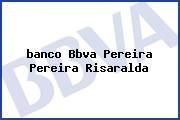 <i>banco Bbva Pereira Pereira Risaralda</i>