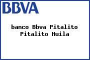 <i>banco Bbva Pitalito Pitalito Huila</i>