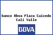 <i>banco Bbva Plaza Caicedo Cali Valle</i>