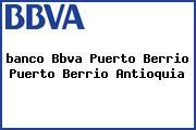 <i>banco Bbva Puerto Berrio Puerto Berrio Antioquia</i>