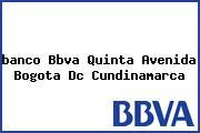 <i>banco Bbva Quinta Avenida Bogota Dc Cundinamarca</i>
