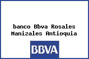 <i>banco Bbva Rosales Manizales Antioquia</i>