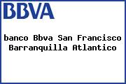 <i>banco Bbva San Francisco Barranquilla Atlantico</i>