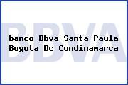 <i>banco Bbva Santa Paula Bogota Dc Cundinamarca</i>