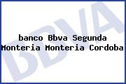 Teléfono y Dirección Banco Bbva, Segunda Monteria, Montería, Córdoba