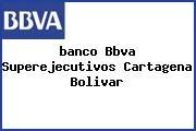 <i>banco Bbva Superejecutivos Cartagena Bolivar</i>