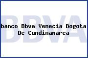 <i>banco Bbva Venecia Bogota Dc Cundinamarca</i>