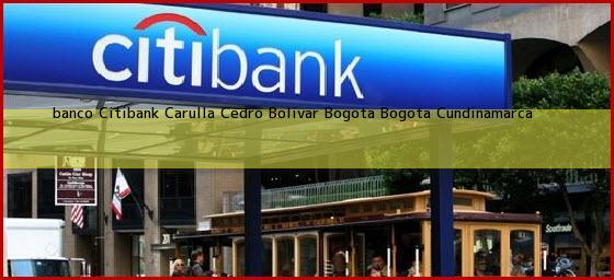 <b>banco Citibank Carulla Cedro Bolivar Bogota</b> Bogota Cundinamarca