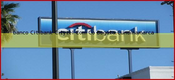 <b>banco Citibank Citytel Com Co</b> Bogota Cundinamarca