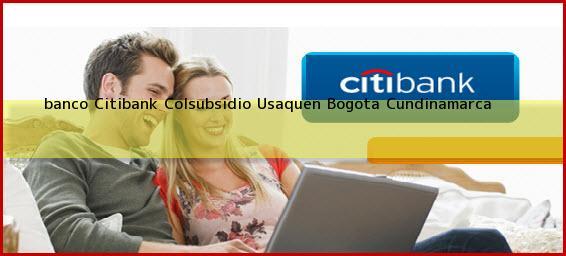 <b>banco Citibank Colsubsidio Usaquen</b> Bogota Cundinamarca