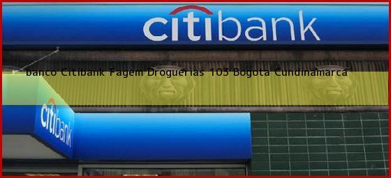 <b>banco Citibank Fagem Droguerias 103</b> Bogota Cundinamarca