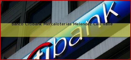 <b>banco Citibank Mercaloterias Melendez</b> Cali Valle