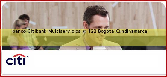 <b>banco Citibank Multiservicios @ 122</b> Bogota Cundinamarca