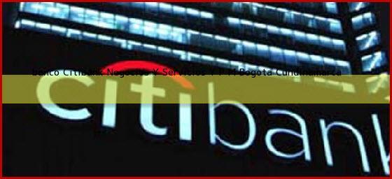 <b>banco Citibank Negocios Y Servicios Y P M</b> Bogota Cundinamarca