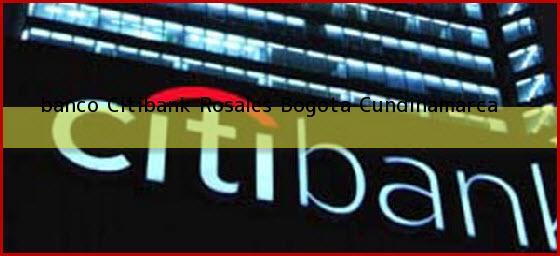 <b>banco Citibank Rosales</b> Bogota Cundinamarca