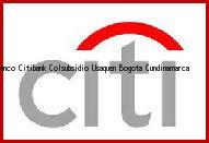 Teléfono y Dirección Banco Citibank, Colsubsidio Usaquen, Bogota, Cundinamarca