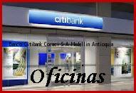 Teléfono y Dirección Banco Citibank, Coraci S.A., Medellin, Antioquia