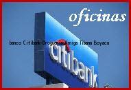 Teléfono y Dirección Banco Citibank, Drogueria Amiga, Tibaná, Boyaca