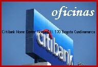 Teléfono y Dirección Banco Citibank, Home Center Norte Cll 170, Bogotá , Cundinamarca