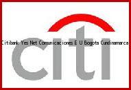 Teléfono y Dirección Banco Citibank, Yes Net Comunicaciones E U, Bogota, Cundinamarca