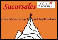 Teléfono y Dirección Banco Helm Bank , Extension De Caja Alpina San C, Bogota, Cundinamarca