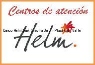 Teléfono y Dirección Banco Helm Bank , Oficina Jardin Plaza, Cali, Valle
