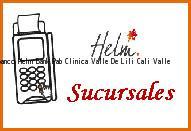 Teléfono y Dirección Banco Helm Bank , Pab Clinica Valle De Lili, Cali, Valle