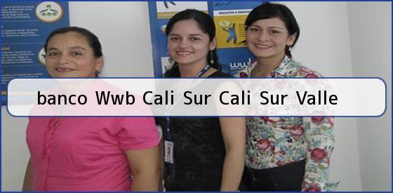 <b>banco Wwb Cali Sur Cali Sur Valle</b>