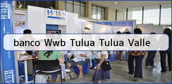 <b>banco Wwb Tulua Tulua Valle</b>