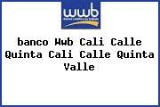 Teléfono y Dirección Banco Wwb, Cali Calle Quinta, Cali Calle Quinta, Valle