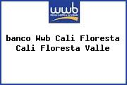<i>banco Wwb Cali Floresta Cali Floresta Valle</i>