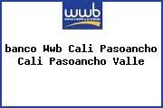 <i>banco Wwb Cali Pasoancho Cali Pasoancho Valle</i>