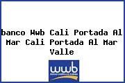 <i>banco Wwb Cali Portada Al Mar Cali Portada Al Mar Valle</i>