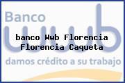 Teléfono y Dirección Banco Wwb, Florencia, Florencia, Caqueta