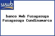 Teléfono y Dirección Banco Wwb, Fusagasugá, Fusagasugá, Cundinamarca