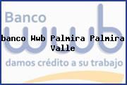 <i>banco Wwb Palmira Palmira Valle</i>