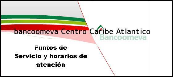 <b>bancoomeva Centro</b> Caribe Atlantico