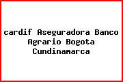 <i>cardif Aseguradora Banco Agrario Bogota Cundinamarca</i>