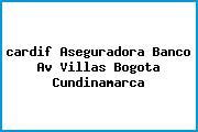 <i>cardif Aseguradora Banco Av Villas Bogota Cundinamarca</i>