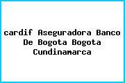 <i>cardif Aseguradora Banco De Bogota Bogota Cundinamarca</i>