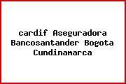 <i>cardif Aseguradora Bancosantander Bogota Cundinamarca</i>