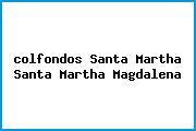 <i>colfondos Santa Martha Santa Martha Magdalena</i>