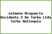 Teléfono y Dirección Colmena , Drogueria Occidente #2 De Turbo Ltda, Turbo, Antioquia