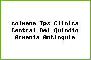 Teléfono y Dirección Colmena , Ips – Clinica Central Del Quindio, Armenia, Antioquia
