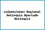 <i>colpensiones Regional Antioquia Apartado Antioquia</i>