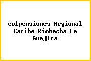 <i>colpensiones Regional Caribe Riohacha La Guajira</i>
