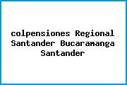 <i>colpensiones Regional Santander Bucaramanga Santander</i>