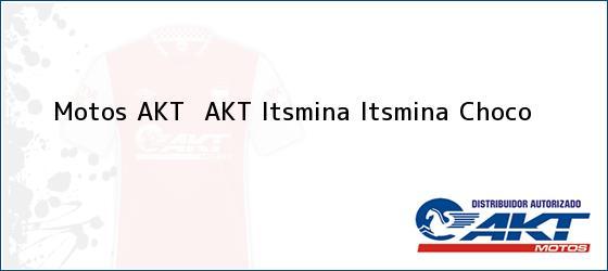 Teléfono, Dirección y otros datos de contacto para Motos AKT  AKT Itsmina, Itsmina, Choco, Colombia